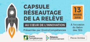 EnviroCompétences s'associe à l'activité «Capsule Réseautage De La Relève» dans le cadre de sa participation à la 12e édition du salon des TEQ !